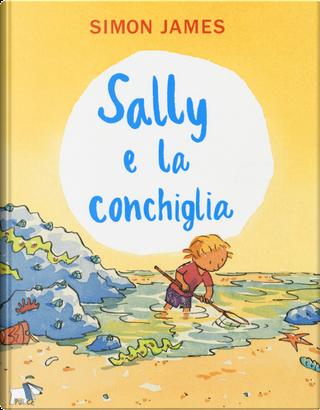 Sally e la conchiglia by Simon James