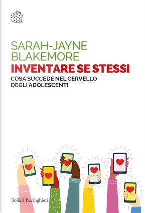 Inventare se stessi. Cosa succede nel cervello degli adolescenti by Sarah-Jayne Blakemore