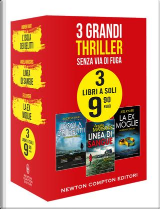 3 grandi thriller. Senza via di fuga: L'isola dei delitti-Linea di sangue-La ex moglie by Andrew Hart, Angela Marsons, Jess Ryder