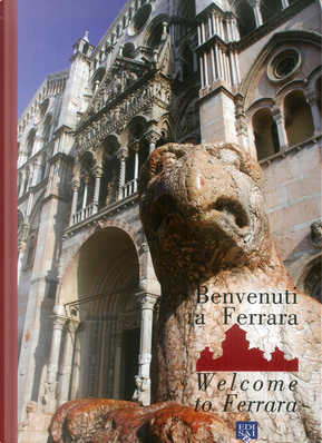 Benvenuti a Ferrara 2019. Ediz. italiana e inglese
