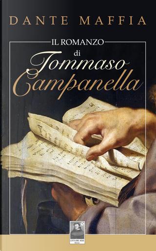Il romanzo di Tommaso Campanella by Dante Maffia