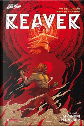 Reaver. Vol. 2: Ai confini del mondo by Justin Jordan