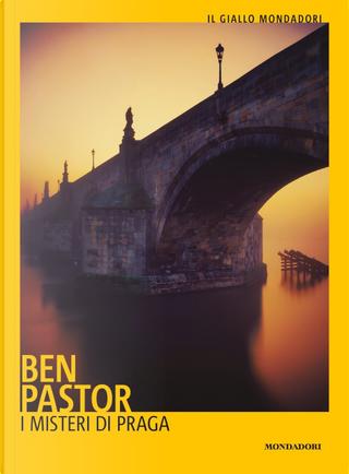 I misteri di Praga by Ben Pastor