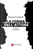 La forma dell'attore by Marzia Gandolfi