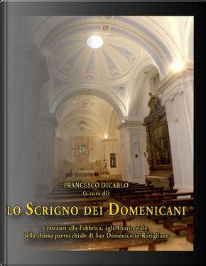 lo scrigno dei Domenicani. I restauri alla Fabbrica, agli Altari e Tele, della chiesa parrocchiale di San Domenico in Rutigliano