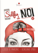 Selfie di Noi. Liceo G. Parini Seregno (MB). Vol. 6