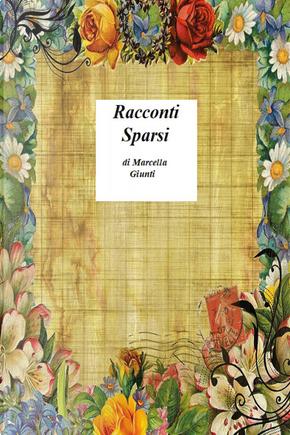 Racconti sparsi by Marcella Giunti