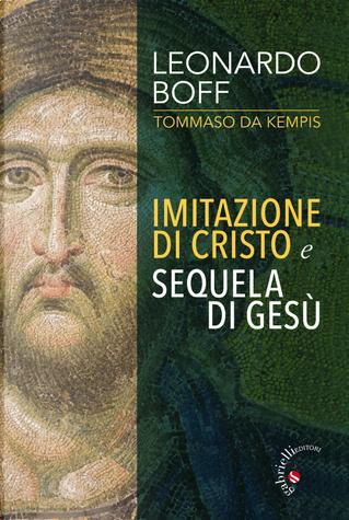 Imitazione di Cristo e Sequela di Gesù by Leonardo Boff, Tommaso da Kempis
