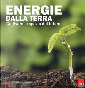 Energie dalla terra. Coltivare le spazio del futuro