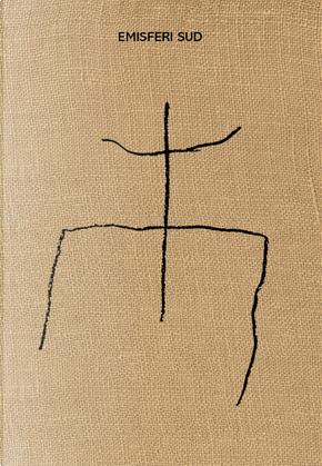 Michele Ciacciofera. Emisferi Sud. Catalogo della mostra (Nuoro, 1 dicembre 2017-25 febbraio 2018). Ediz. italiana e inglese