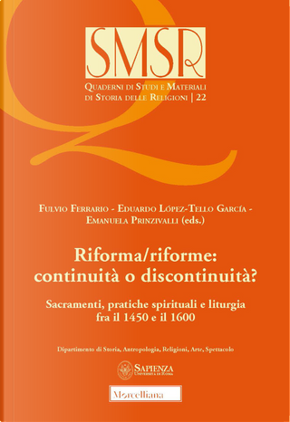Riforma/riforme: continuità o discontinuità? Sacramenti, pratiche spirituali e liturgia fra il 1450 e il 1600