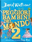 I peggiori bambini del mondo. Vol. 2 by David Walliams