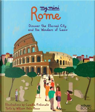 My mini Roma. Discover the eternal city and the wonders of Lazio by Russo William Dello