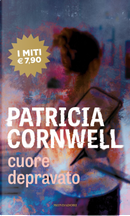 Cuore depravato by Patricia D Cornwell