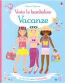 Vacanze. Vesto le bamboline. Con adesivi by Lucy Bowman