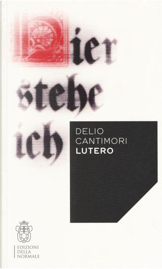 Lutero by Delio Cantimori
