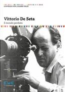 Vittorio De Seta. Il mondo perduto by Gianni Volpi, Goffredo Fofi