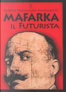 Mafarka il futurista by Filippo Tommaso Marinetti