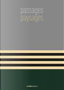 Passages paysages. Catalogo della mostra (Torre Pallavicina, 7 maggio-6 giugno 2021)