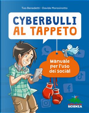 Cyberbulli al tappeto. Manuale per l'uso dei social by Davide Morosinotto, Teo Benedetti