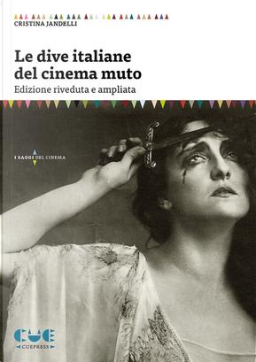 Le dive italiane del cinema muto by Cristina Jandelli