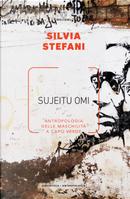 Sujeitu omi. Antropologia delle maschilità a Capo Verde by Silvia Stefani