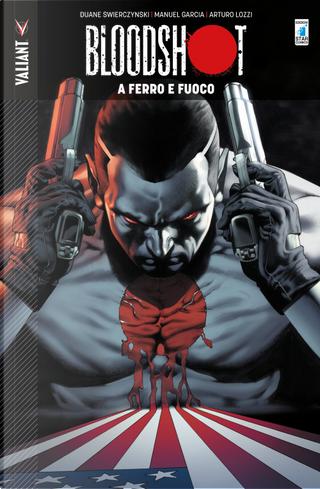 Bloodshot. Vol. 1: A ferro e fuoco by Duane Swierczynski