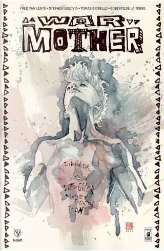 War mother by Fred Van Lente, Roberto De La Torre, Stephen Segovia, Tomas Giorello