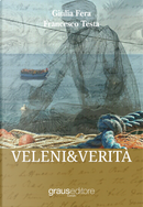 Veleni & verità by Francesco Testa, Giulia Fera
