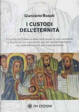 I custodi dell'eternità by Giancarlo Rosati
