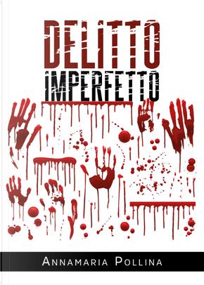 Delitto imperfetto by Annamaria Pollina