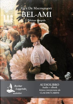 Bel-Ami letto da Claudio Carini. Audiolibro. CD Audio formato MP3 by Guy de Maupassant