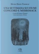 Una settimana sui fiumi Concord e Merrimack. Testo americano a fronte by Henry David Thoreau