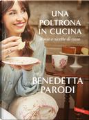 Una poltrona in cucina. Storie e ricette di casa by Benedetta Parodi