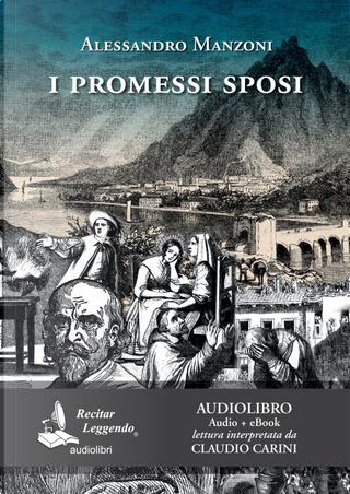 I Promessi sposi letto da Claudio Carini. Audiolibro. 2 CD Audio formato MP3 by Alessandro Manzoni