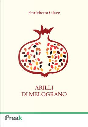 Arilli di melograno by Enrichetta Glave