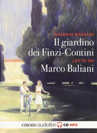 Il giardino dei Finzi Contini letto da Marco Baliani. Audiolibro. CD Audio formato MP3 by Giorgio Bassani