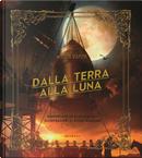 Dalla terra alla luna by Elisa Mazzoli, Jules Verne