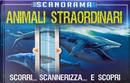 Scanorama: animali straordinari by Anna Claybourne