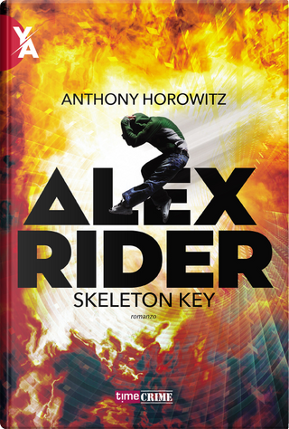 Skeleton key. Alex Rider. Vol. 3 by Anthony Horowitz