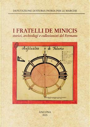 I fratelli De Minicis. Storia, archeologia e collezionisti del Fermano