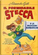 Il formidabile Stecca e le invasioni barbariche by Alessandro Gatti
