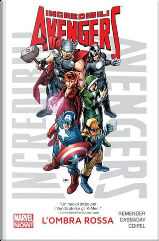 L'ombra rossa. Incredibili Avengers. Vol. 1 by John Cassaday, Olivier Coipel, Rick Remender