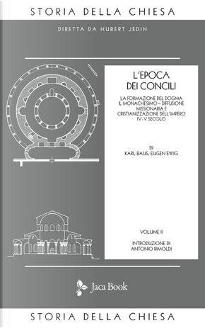Storia della Chiesa. Vol. 2: L' Epoca dei Concili (IV-V secolo)