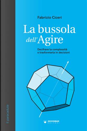 La bussola dell'agire by Fabrizio Ciceri