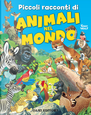 Piccoli racconti di animali nel mondo by Pierangela Fiorani