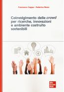 Coinvolgimento delle «crowd» per ricerche, innovazioni e ambiente costruito sostenibili by Federica Rosso, Francesco Cappa