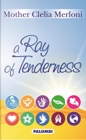 A Ray of tenderness by Clelia Merloni