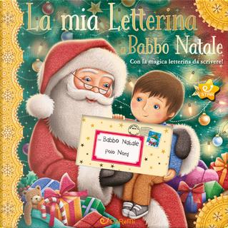 La mia letterina a Babbo Natale. Le letterine by Caroline Richards
