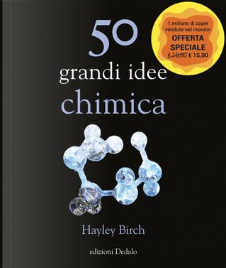 50 grandi idee. Chimica by Hayley Birch